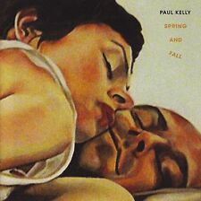 PAUL KELLY - SPRING AND FALL CD ~ AUSTRALIAN FOLK ROCK *NEW*