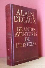 Alain Decaux Grandes Aventures de l'Histoire (Ed. Reliée Lib. Académique Perrin)