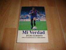 JULIO ALBERTO MI VERDAD LIBRO PRIMERA EDICION DEL F.C. BARCELONA BARÇA AÑO 1994