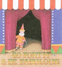 Go Forth Be Fabulous Circus-Handcrafted Fridge Magnet-W/Mary Engelbreit art
