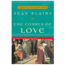 A Queens of England Novel: The Courts of Love : The Story of Eleanor of Aquitain