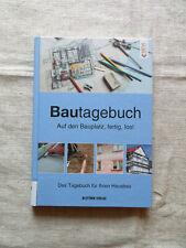 BAUTAGEBUCH - Das Tagebuch für Ihren Hausbau - Auf den Bauplatz, fertig los!