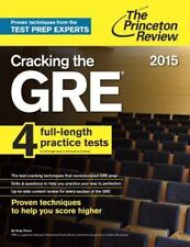 Cracking the GRE with 4 Practice Tests, 2015 Edition (Graduate School Test