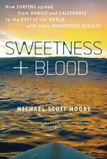 Sweetness and Blood: How Surfing Spread from Hawaii and California to the Rest o