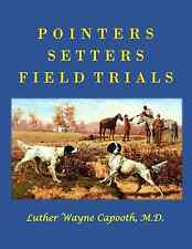 Pointers Setters Field Trials Quail Hunting Dogs Grouse Partridges Hawking