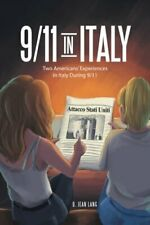 9/11 in Italy: Two Americans' Experiences in Italy During 9/11. Lang, Jean.#