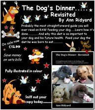 The Dogs Dinner Revisited, by Ann Ridyard, A simple guide to healty raw feeding
