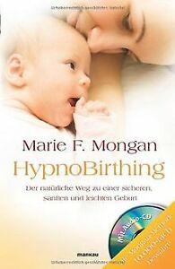 HypnoBirthing. Der natürliche Weg zu einer sicheren, san...   Buch   Zustand gut