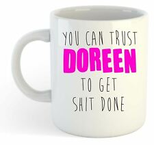 You Can Trust Doreen To Get S t Done - Funny Named Gift Mug Pink
