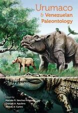 Urumaco and Venezuelan Paleontology: The Fossil Record of the Northern Neotro...