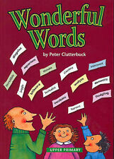 Wonderful Words: Upper Primary by Peter Clutterbuck (Paperback, 2005)