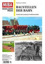 MIBA Modellbahn Praxis - Baustellen der Bahn