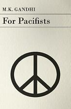 For Pacifists by M. K. Gandhi (2006, Paperback)