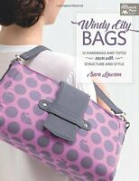 Windy City Bags: 12 Handbags and Totes Sewn with Structure and... by Sara Lawson