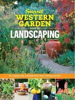Sunset Western Garden Book of Landscaping: The Complete Guide to Beautiful Paths