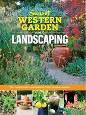 Sunset Western Garden Book of Landscaping : The Complete Guide to Designing Bea…
