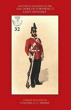 Historical Records of the 32nd (Cornwall) Light: Now the 1st Battalion Duke...