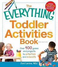 The Everything Toddler Activities Book: Over 400 games and projects to entertai