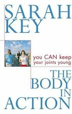 The Body in Action: You Can Keep Your Joints Young, Sarah Key, Good Books