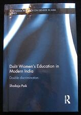 DALIT WOMEN'S EDUCATION IN MODERN INDIA: Double Discrimination, by Shailaja Paik