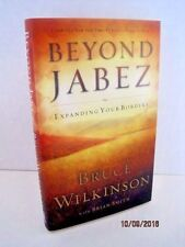 Beyond Jabez: Expanding Your Borders by Bruce Wilkinson