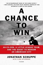 A Chance to Win: An Ex-Con, a Little League Team, and the Quest to Redeem an