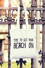 Time To Get Your Beach On Canvas Tote Bag Shopper Summer Hot Holiday