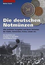 Die deutschen Notmünzen amtlichen Ausgaben Prägungen Varianten Buch Katalog NEU