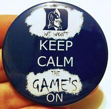 We Won't Keep Calm Duke Blue Devils Game's On Pinback Button 2.25 2 1/4 Crazies