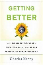 Getting Better: Why Global Development Is Succeeding--And How We Can-ExLibrary