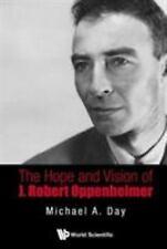 The Hope and Vision of J. Robert Oppenheimer (Paperback or Softback)