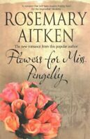 Flowers for Miss Pengelly by Rosemary Aitken 9781847518392 | Brand New