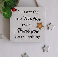 Thank You Teacher Chunky  Freestanding or hanging  Wooden Gift Plaque