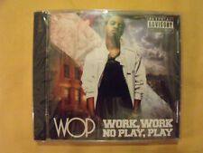 Wop, Work, Work, No Play, Play, Brand New, Sealed,  Awesome CD!!