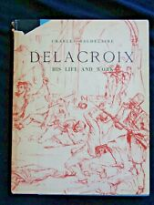 Delacroix: His Life and Work Charles Baudelaire Art 1947 Romantic School French