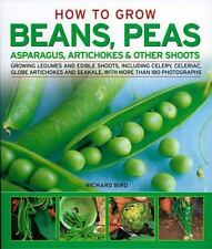 How to Grow Beans, Peas, Asparagus, Artichokes & Other Shoots (How to -ExLibrary