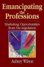Emancipating the Professions: Marketing Opportunities from De-regulation