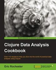 Clojure Data Analysis Cookbook by Edward Capriolo (2013, Paperback, New Edition)