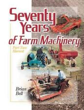 Seventy Years of Farm Machinery: Part Two: Harvest Bell, Brian Hardcover Used -
