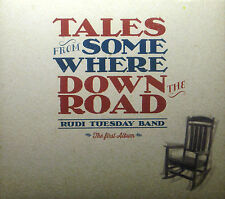 CD RUDI TUESDAY BAND - tales from somewhere down the road