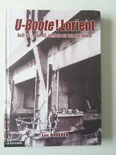 U-BOOTE ! LORIENT Août 42-43 Combats Luc Braeuer Sous marins Guerre Militaria