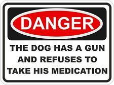 1x DANGER THE DOG HAS A GUN WARNING FUNNY VINYL STICKER