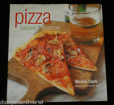 Pizza Calzone Focaccia 144 pages hard cover fully illustrated book from 2007