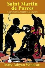 Saint Martin De Porres (stories of The Saints for Young People Ages 10 to 100