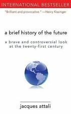 A Brief History of the Future : A Brave and Controversial Look at the...