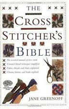 Cross Stitcher's Bible by Jane Greenoff (2003, Paperback)