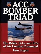 """ACC Bomber Triad: The B-52s, B-1s, and B-2s of Air Combat"" by Don Logan"