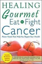 NEW BOOK Healing Gourmet Eat to Fight Cancer - Simin Liu Kathy Mcmanus PAPERBACK