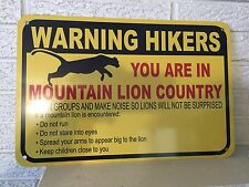 """Warning Hikers You are in Mountain Lion Country"" Sign  New Aluminum DL"