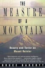The Measure of a Mountain: Beauty and Terror on Mount Rainier Barcott, Bruce Pa